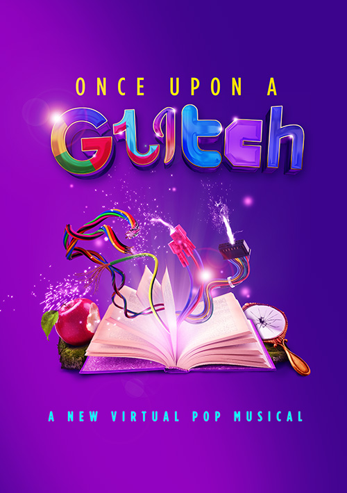Musical theater poster design for Once Upon a Glitch